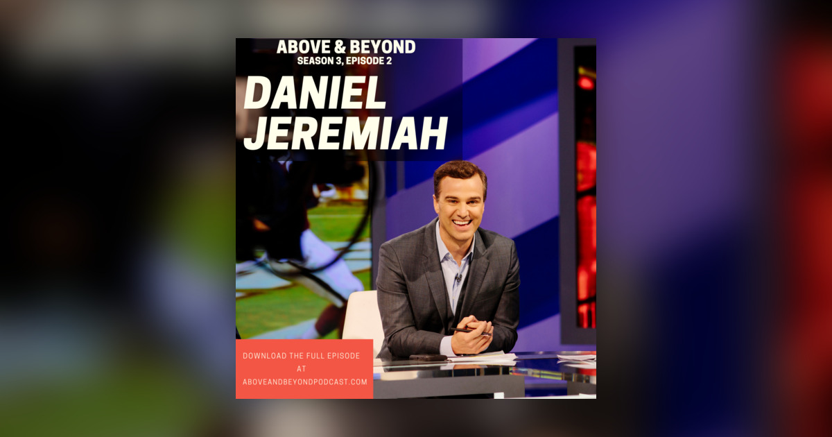 Daniel Jeremiah: Lead by Listening & Serving - Brock Huard's