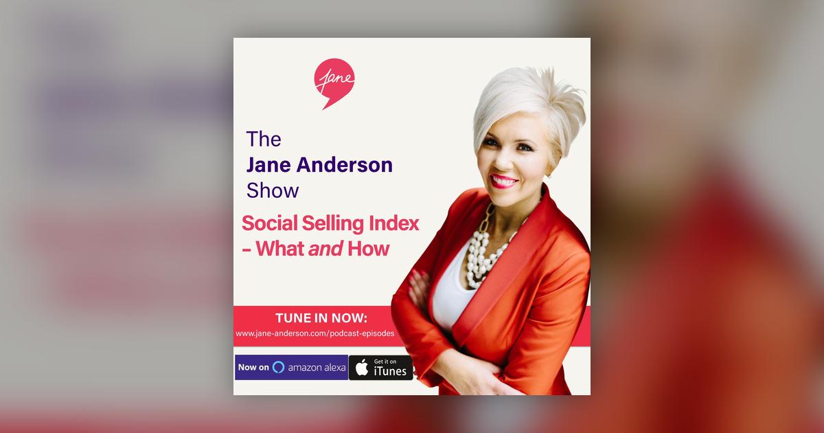 Episode 12 - Social Selling Index on LinkedIn - The Jane Anderson