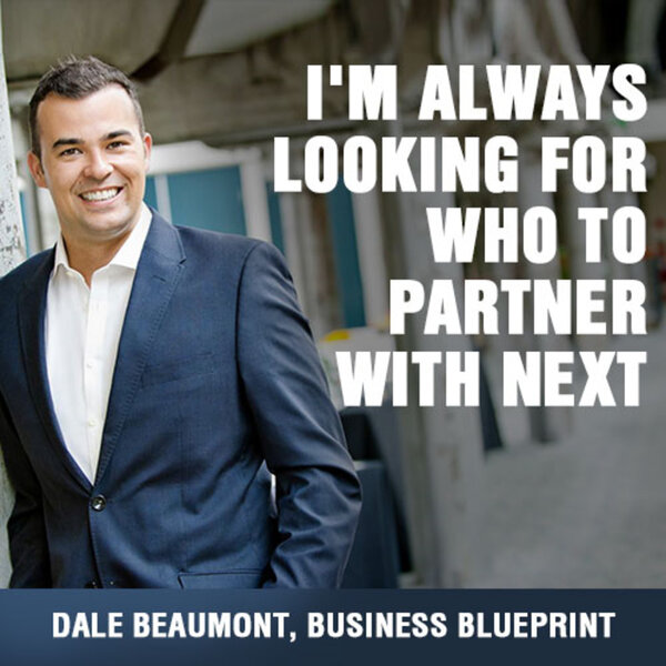 369 dale beaumonts 7 ridiculously simple steps to creating 369 dale beaumonts 7 ridiculously simple steps to creating highly profitable business partnerships the small business big marketing show omny malvernweather Image collections