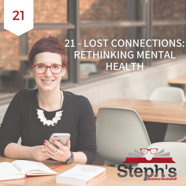 Lost Connections by Johann Hari: Rethinking mental health