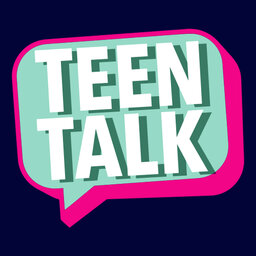 Teen Talk Podcast Teen Talk Omny Fm