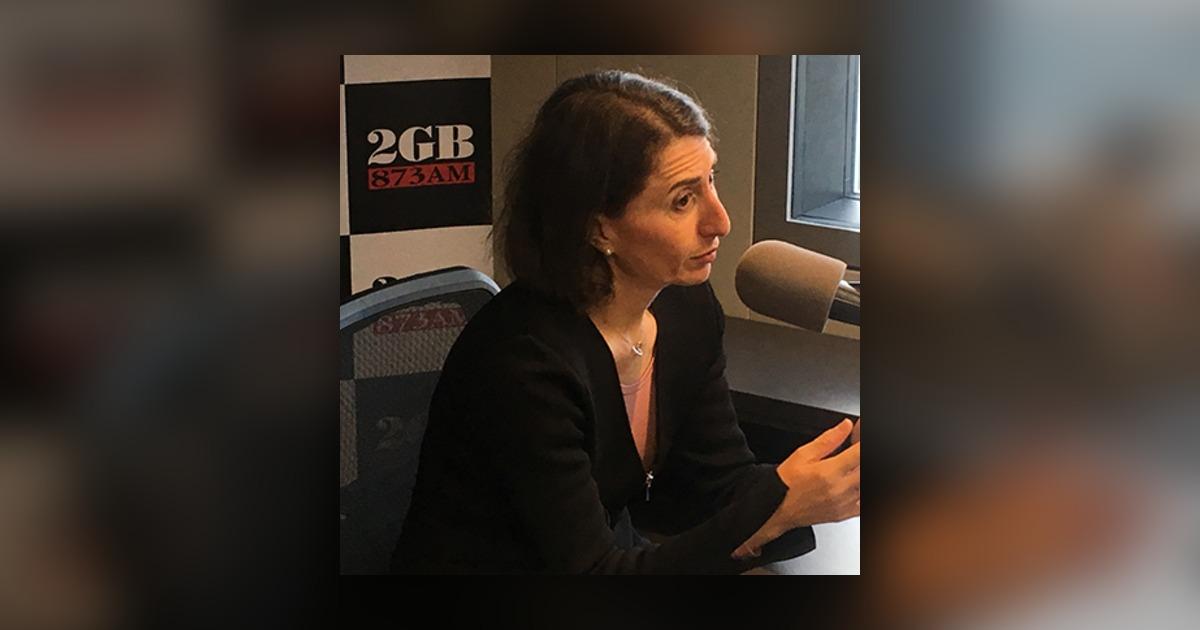 NSW Premier Gladys Berejiklian - The Ray Hadley Morning Show