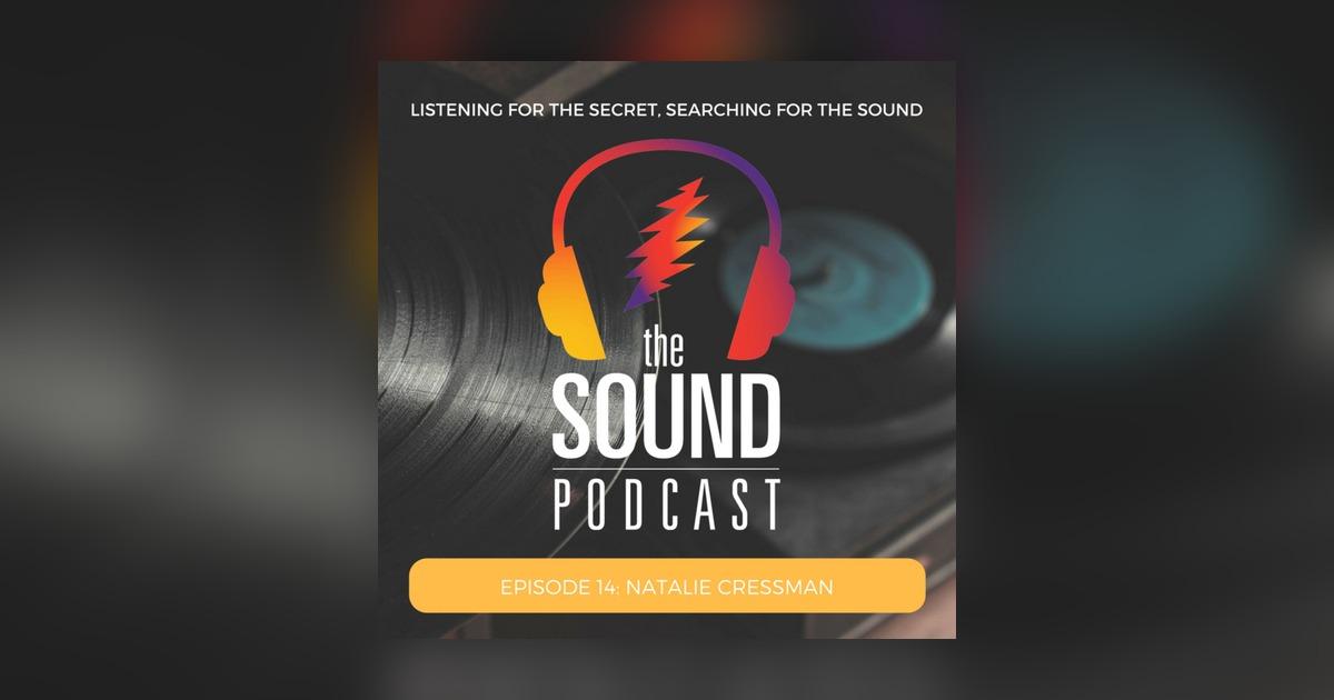 Episode 14: Natalie Cressman - The Sound Podcast with Ira